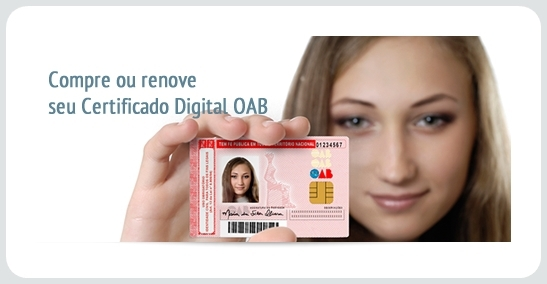 Certificado Digital exclusivo para advogados regularmente inscritos na Ordem dos Advogados do Brasil.